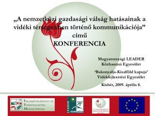 """""""A nemzetközi gazdasági válság hatásainak a vidéki térségekben történő kommunikációja"""" című"""
