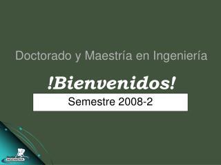 Doctorado y Maestría en Ingeniería