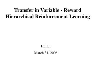 Transfer in Variable - Reward Hierarchical Reinforcement Learning
