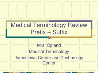 Medical Terminology Review Prefix � Suffix
