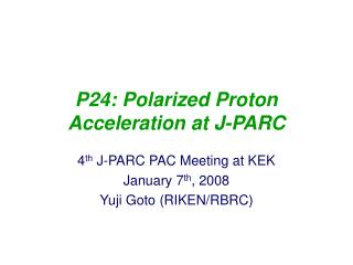 P24: Polarized Proton Acceleration at J-PARC