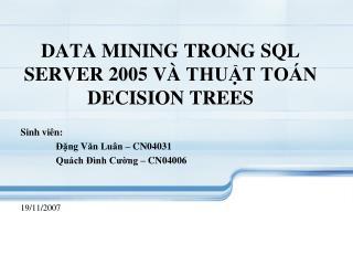 DATA MINING TRONG SQL SERVER 2005 V �  THU?T TO�N DECISION TREES