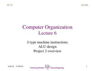 Computer Organization Lecture 6