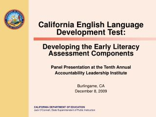 California English Language Development Test: Developing the Early Literacy Assessment Components