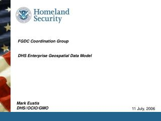 FGDC Coordination Group   DHS Enterprise Geospatial Data Model