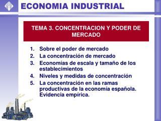 TEMA 3. CONCENTRACION Y PODER DE MERCADO