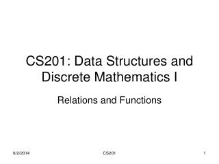 CS201: Data Structures and Discrete Mathematics I