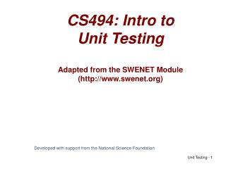 CS494: Intro to  Unit Testing  Adapted from the SWENET Module swenet