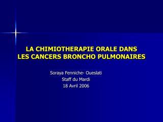 LA CHIMIOTHERAPIE ORALE DANS  LES CANCERS BRONCHO PULMONAIRES