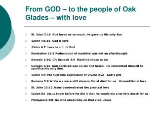 From GOD – to the people of Oak Glades – with love