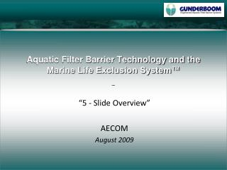 Aquatic Filter Barrier Technology and the Marine Life Exclusion System�