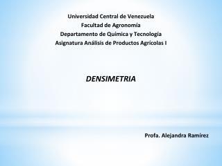 Universidad Central de Venezuela Facultad de Agronomía Departamento de Química y Tecnología