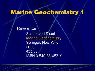 Marine Geochemistry 1
