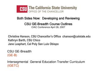 Both Sides Now:  Developing and Reviewing  CSU GE-Breadth Course Outlines CIAC Conference April 26, 2007