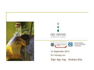 Im September 2013 Ein Vortrag von: Dipl. Agr. Ing.   Andrea Sita