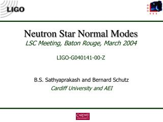 Neutron Star Normal Modes LSC Meeting, Baton Rouge, March 2004 LIGO-G040141-00-Z