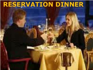 RESERVATION DINNER
