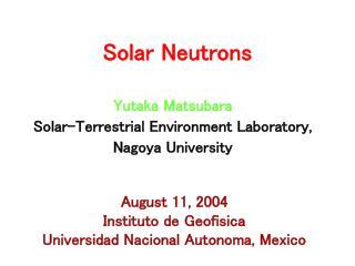 Solar Neutrons