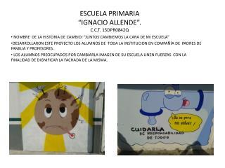 ESCUELA PRIMARIA  �IGNACIO ALLENDE�. C.C.T. 15DPR0842Q