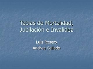 Tablas de Mortalidad, Jubilación e Invalidez