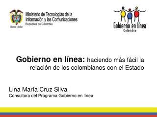 Gobierno en línea:  haciendo más fácil la relación de los colombianos con el Estado