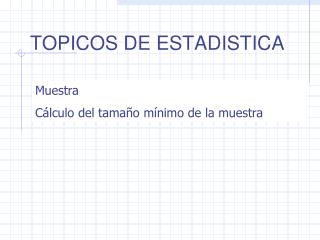 TOPICOS DE ESTADISTICA