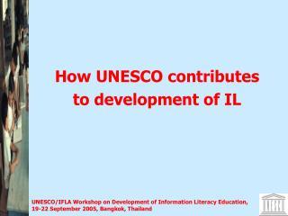 How UNESCO contributes to development of IL