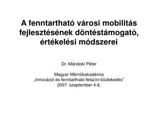 A fenntartható városi mobilitás fejlesztésének döntéstámogató, értékelési módszerei