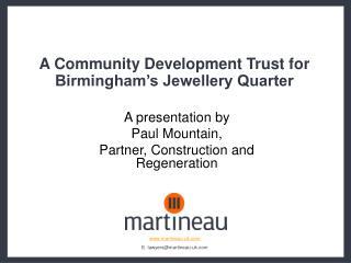 A Community Development Trust for Birmingham's Jewellery Quarter