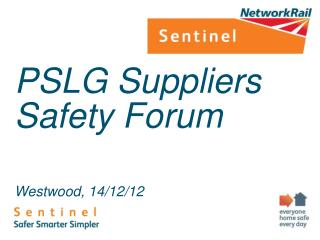 PSLG Suppliers Safety Forum Westwood, 14/12/12