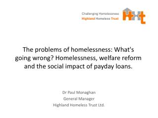Dr Paul Monaghan General Manager Highland Homeless Trust Ltd.