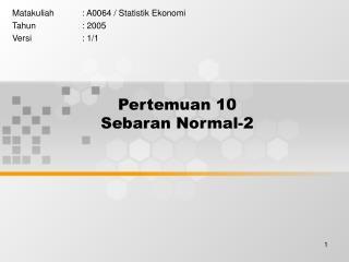 Pertemuan 10 Sebaran Normal-2