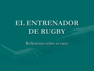 EL ENTRENADOR DE RUGBY