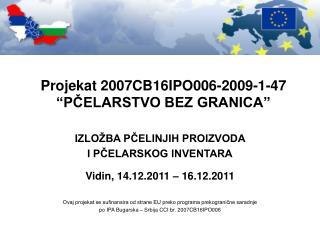 Projekat 2007CB16IPO006-2009-1-47 �P?ELARSTVO BEZ GRANICA�