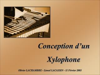 Conception d'un Xylophone