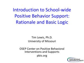 Introduction to School-wide Positive Behavior Support: Rationale and Basic Logic