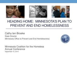 Heading Home:  Minnesota�s Plan to prevent and end homelessness