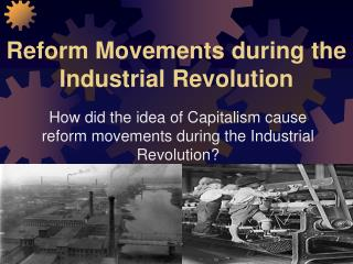 Reform Movements during the Industrial Revolution
