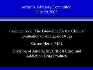 Comments on: The Guideline for the Clinical Evaluation of Analgesic Drugs Sharon Hertz, M.D.