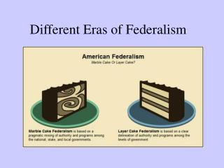 Different Eras of Federalism