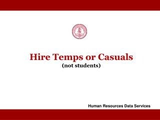 Hire Temps or Casuals  (not students)