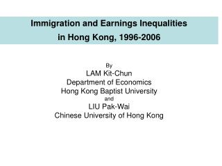 Immigration and Earnings Inequalities  in Hong Kong, 1996-2006