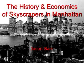 The History & Economics  of Skyscrapers in Manhattan