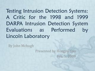 By John  Mchugh Presented by  Hongyu Gao Feb. 5, 2009