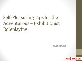 Self-Pleasuring Tips for the Adventurous – Exhibitionist