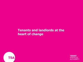 Tenants and landlords at the heart of change
