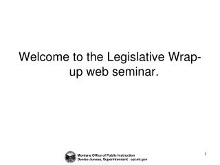 Welcome to the Legislative Wrap-up web seminar.