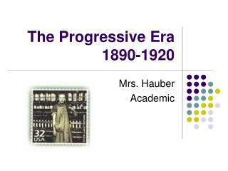 The Progressive Era 1890-1920