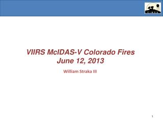 VIIRS  McIDAS -V  Colorado Fires June  12, 2013