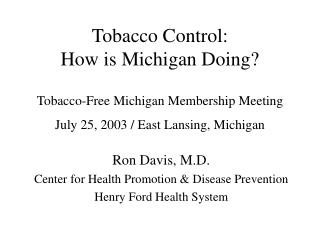 Tobacco Control:                    How is Michigan Doing?